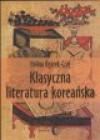 Klasyczna literatura koreańska : zarys - Halina Ogarek-Czoj