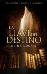 La llave del destino (Spanish Edition) - Glenn Cooper