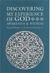 Discovering My Experience of God: Awareness and Witness - Frank Desiano, Kenneth Boyack