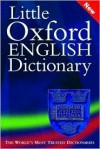 Little Oxford English Dictionary - Angus Stevenson, Richard Jones, Julia Elliott