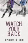 Watch Your Back - Tracy Bilen