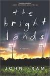 The Bright Lands - John Fram