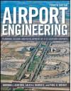 Airport Engineering: Planning, Design and Development of 21st Century Airports - Paul H. Wright, Saleh A. Mumayiz, Norman J. Ashford