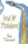 Kind of Misbehavin': There's No Such Thing as a Textbook Crime. by Pete Townsend - Peter Townsend