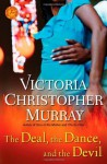 The Deal, the Dance, and the Devil: A Novel - Victoria Christopher Murray