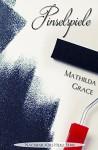 Pinselspiele (Nachbar fürs Herz 8) - Mathilda Grace