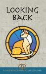Looking Back - A Medieval Romance - Lisa Shea