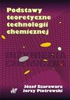 Podstawy teoretyczne technologii chemicznej - Józef Szarawara, Jerzy Piotrowski