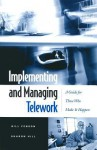 Implementing and Managing Telework: A Guide for Those Who Make It Happen - Bill Fenson, Timothy Kane, Bill Fenson