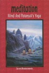 Meditation Mind and Patanjali's Yoga : A Practical Guide to Spiritual Growth for Everyone - Swami Bhaskarananda