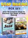 Soap Making Box Set: Over 60 Creative Ideas to Discover the Magic of Soap Making (Soap Making Box Set, Soap Making Books, Soap Making Business) - Sandra Evans, Rosalie Howard