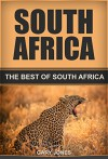 South Africa: The Best Of South Africa Travel Guide - Gary Jones