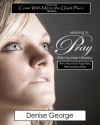 Learning to Pray When Your Heart Is Breaking: How to Pray in Life's Tough Times, When God Seems Silent - Denise George