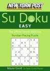 New York Post Easy Sudoku: The Official Utterly Addictive Number-Placing Puzzle (New York Post Su Doku) - Wayne Gould