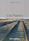 Che Maestra - Maria Belen Cairo Sastre