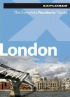 London Complete Residents' Guide, 2nd: The Complete Residents' Guide - Explorer Publishing