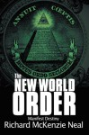 The New World Order : Manifest Destiny - Richard McKenzie Neal