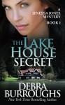 The Lake House Secret: A Jenessa Jones Mystery, Book 1 (Volume 1) - Debra Burroughs