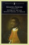 The Letters of the Late Ignatius Sancho, An African - Ignatius Sancho, Vincent Carretta