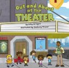 Out And About at the Theater (Field Trips) (Field Trips) - Bitsy Kemper