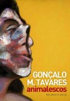 animalescos - Gonçalo M. Tavares