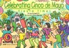 Celebrating Cinco De Mayo: Fiesta Time! (Learn To Read Read To Learn Holiday Series) - Joel Kupperstein, Sandi Hill