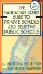 The Manhattan Family Guide to Private Schools: Fourth Edition - Victoria Goldman