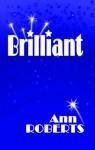 Brilliant - Ann Roberts