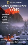 National Geographic Guide to the National Parks: West - National Geographic Society