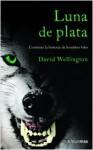 Luna de plata (Hombre lobo, #2) - David Wellington