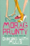 Dancing with Mules - Morag Prunty