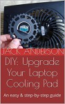 DIY: Upgrade Your Laptop Cooling Pad: An easy & step-by-step guide - Jack Anderson