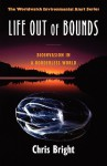 Life Out of Bounds: Bioinvasion in a Borderless World - Chris Bright, Linda Starke