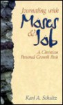 Journaling with Moses and Job: A Christian Personal Growth Path - Karl A. Schultz