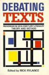 Debating Texts: Readings In Twentieth Century Literary Theory And Method - Rick Rylance