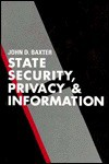 State Security, Privacy, and Information - John D. Baxter