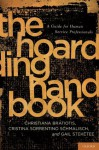 The Hoarding Handbook: A Guide for Human Service Professionals - Gail Steketee, Christiana Bratiotis, Cristina Sorrentino Schmalisch