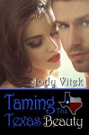 Taming the Texas Beauty - Jody Vitek