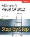 Microsoft Visual C# 2012 Step by Step (Step By Step (Microsoft)) - John Sharp