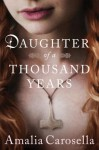 Daughter of a Thousand Years - Amalia Carosella