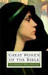 Great Women of the Bible - Clarence E. Macartney