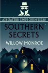 Southern Secrets: Ace Baxter Ghost Chronicles - Willow Monroe