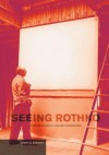 Seeing Rothko - Glenn Phillips, Glenn Phillips