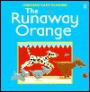 Runaway Orange - Felicity Brooke
