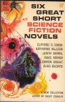 Six Great Short Science Fiction Novels - Groff Conklin