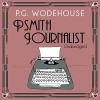 Psmith Journalist - P. G. Wodehouse, Jonathan Cecil, Audible Studios