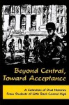 Beyond Central, Toward Acceptance: A Collection of Oral Histories from Students of Little Rock Central High - Butler Center for Arkansas Studies, Alex Richardson, Butler Center for Arkansas Studies