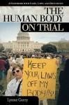 The Human Body on Trial: A Handbook with Cases, Laws, and Documents - Lynne Curry
