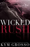Wicked Rush (Club Altura Romance Book 2) - Kym Grosso, Julie Roberts