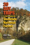 20 Day Trips in and around the Shawnee National Forest - Larry Mahan, Donna Mahan